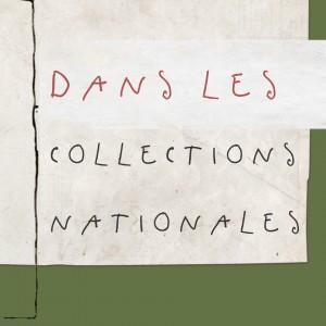 Dans les collection nationales