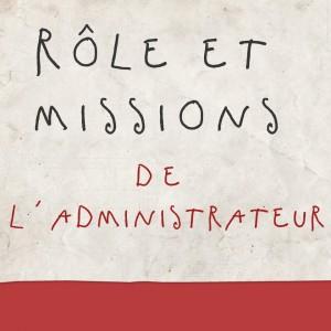 Rôles et missions de l'administrateur